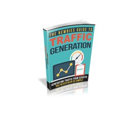 The Newbies Guide To Traffic Generation