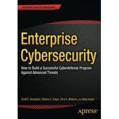 Enterprise Cybersecurity: How to Build a Successful Cyberdefense Program Against Advanced Threats - 1
