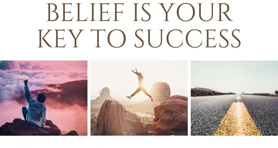 Belief Is Your Key to Success