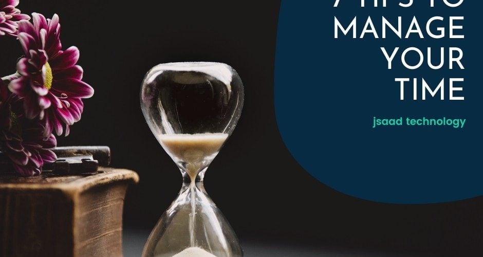 7 Tips to Manage Your Time