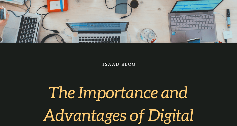 The Importance and Advantages of Digital Marketing