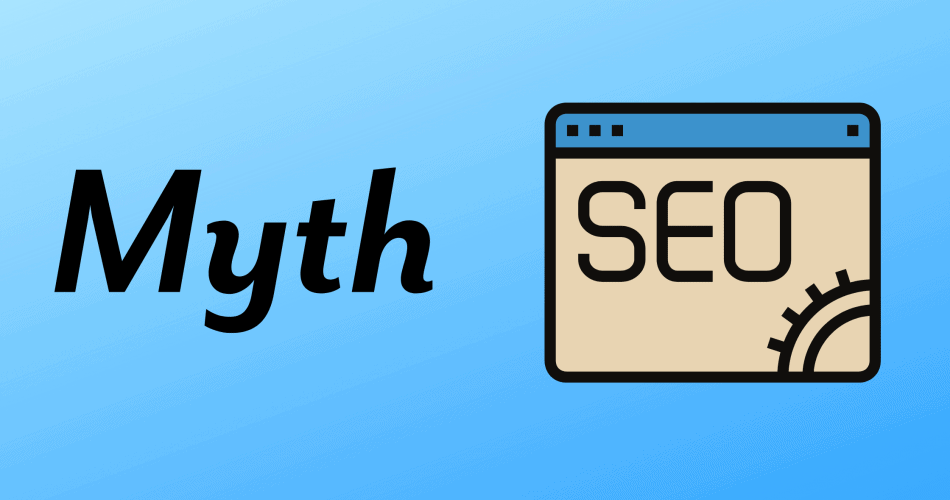 3 SEO Myths as well as the Actual Reality